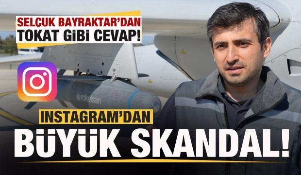 Instagram'dan büyük skandal! Selçuk Bayraktar'dan sert tepki!