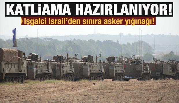 İşgalci İsrail'den katliam hazırlığı: Gazze sınırına asker yığınağını artırıyor