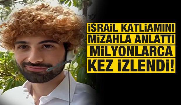 İsrail katliamını mizahla anlattı miliyonlarca kez izlendi!