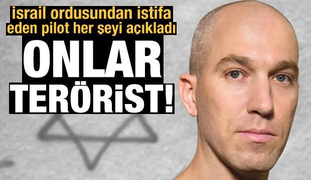 İsrailli yüzbaşı: İsrail ordusu bir terör örgütü, komutanları savaş suçlusudur