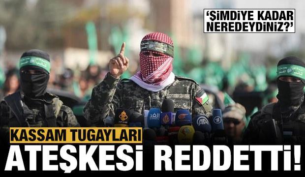 Kassam Tugayları ateşkes önerisini reddetti!