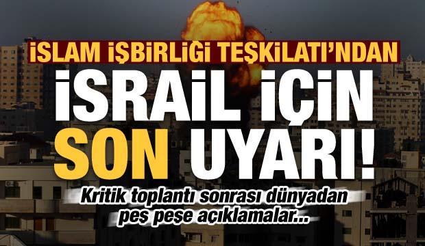 Son dakika: İİT'den İsrail için son uyarı! Çin, Rusya ve İngiltere'den açıklama!