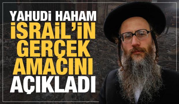 Yahudi Haham her şeyi itiraf etti!  İsrail'in asıl amacı bakın neymiş!