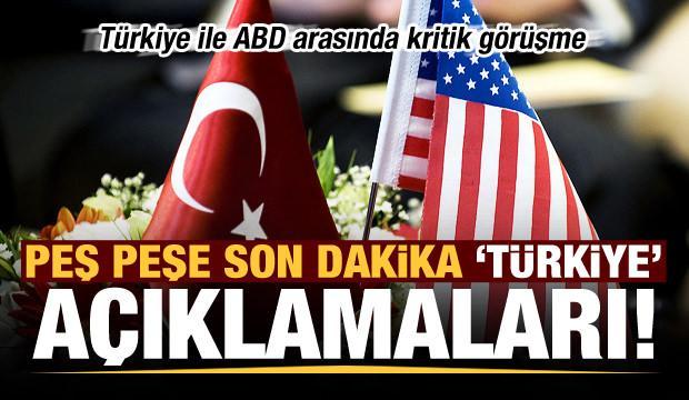 ABD'den peş peşe son dakika Türkiye açıklamaları!