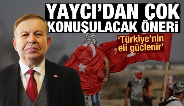 Cihat Yaycı'dan çok konuşulacak Filistin önerisi: Türkiye'nin eli güçlenir