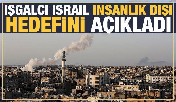 İsrailli Bakan, insanlık dışı hedeflerini açıkladı
