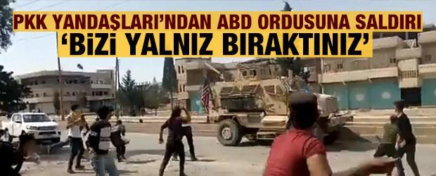 PKK yandaşlarından ABD ordusuna ait araçlara saldırı: Bizi yalnız bıraktınız