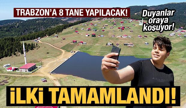 Trabzon'da 8 yapay Uzungöl'ün ilki tamamlandı