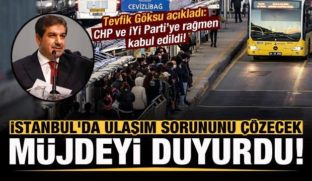 Göksu, İstanbul'da ulaşım sorununu çözecek müjdeyi duyurdu! CHP ve İYİ Parti'ye rağmen...