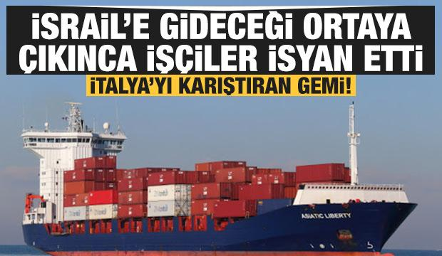 İtalya'da tepki çeken olay: Geminin İsrail'e gideceği öğrenilince liman karıştı