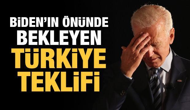 Biden'ın önündeki Türkiye teklifi