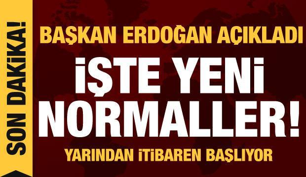 Son dakika haberi: Erdoğan yeni normalleşmenin detaylarını açıkladı