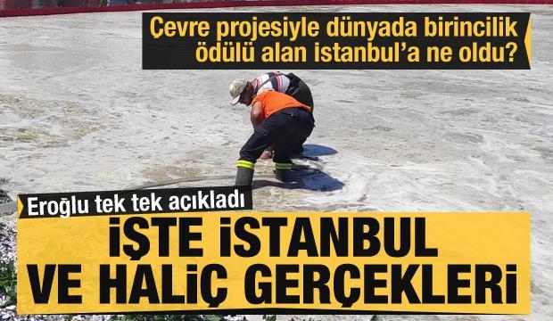 Çevre projesiyle ödül alan İstanbul'a ne oldu? İşte İstanbul ve Haliç gerçekleri!