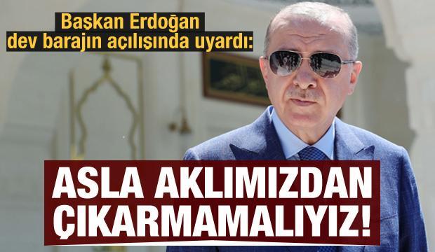 Cumhurbaşkanı Erdoğan: Asla aklımızdan çıkarmamalıyız