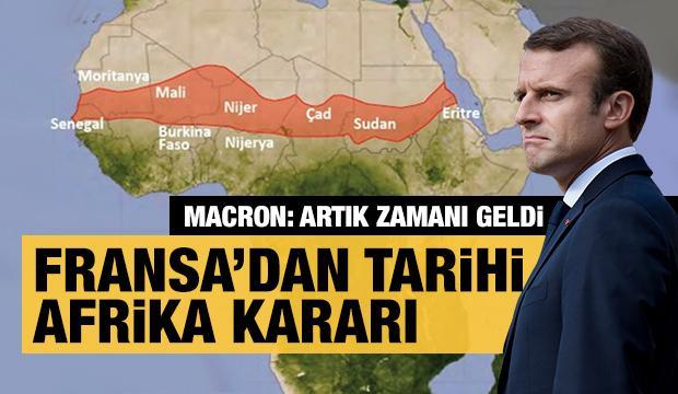 Fransa'dan tarihi Afrika kararı. Macron: Artık zamanı geldi