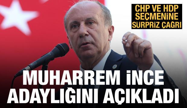Muharrem İnce adaylığını açıkladı! CHP ve HDP seçmenine sürpriz çağrı