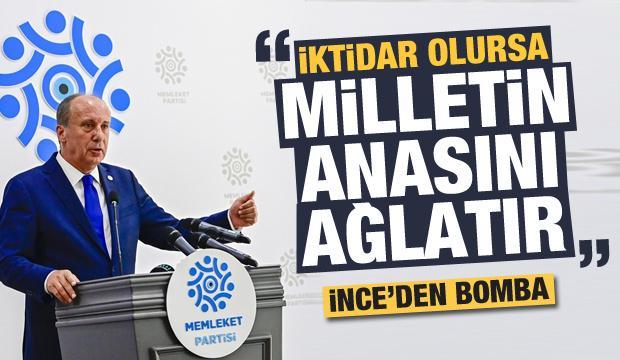 Muharrem İnce bombaladı: CHP iktidar olursa milletin anasını ağlatır