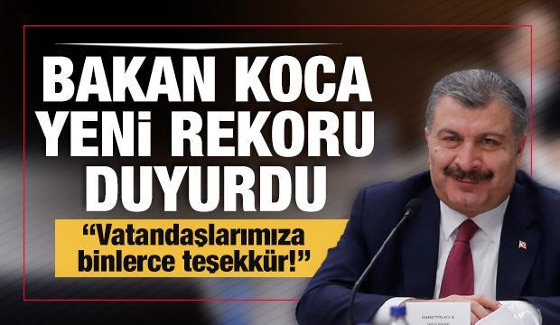 Sağlık Bakanı Fahrettin Koca yeni rekoru duyurdu