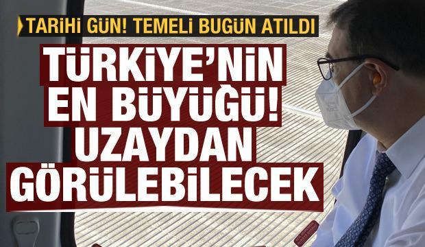 Türkiye'nin en büyüğü olacak! Uzaydan görülebilecek