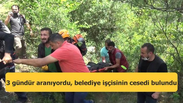 3 gündür aranan belediye işçisinin cesedi bulundu