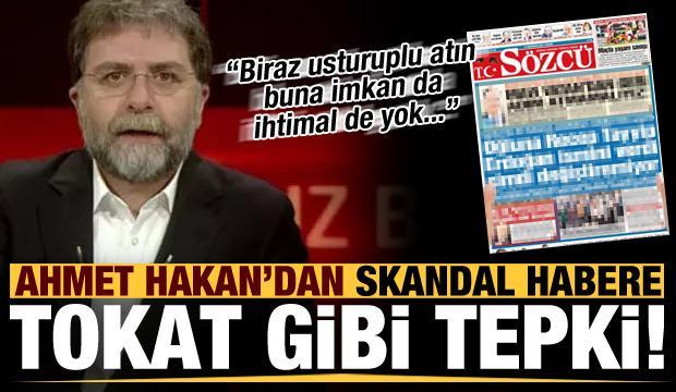 Ahmet Hakan'dan Sözcü Gazetesi'ne tokat gibi cevap: Biraz usturuplu atın...