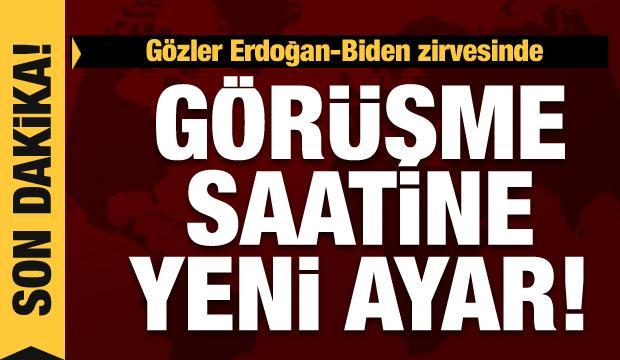Erdoğan-Biden görüşmesi bir saat ertelendi