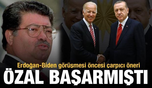 Erdoğan-Biden görüşmesi öncesi dikkat çeken öneri! 'Özal bunu başarmıştı'
