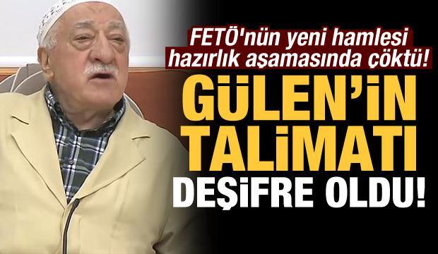 FETÖ'nün yeni hamlesi hazırlık aşamasında çöktü! Elebaşı Gülen'in talimatı deşifre oldu