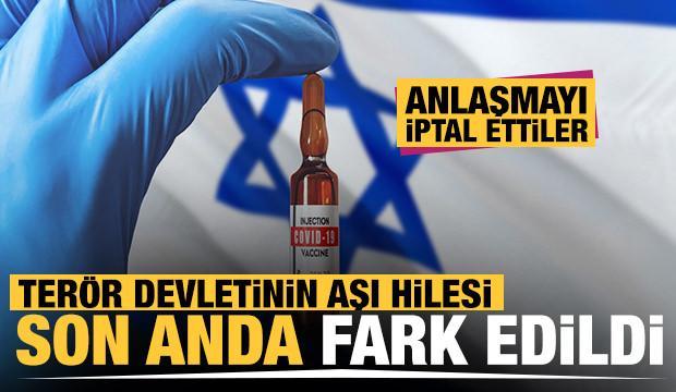 İsrail'in aşı hilesi son anda fark edildi! Anlaşmayı iptal ettiler