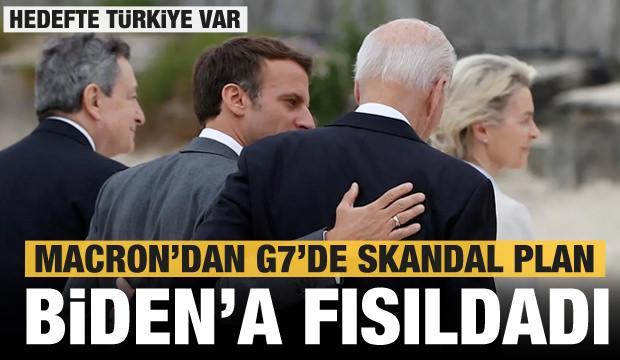Macron'dan G7'de skandal plan! Biden'a teklif etti! Hedef Türkiye