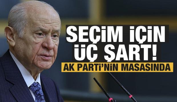 MHP'nin üç seçim şartı AK Parti'nin masasında