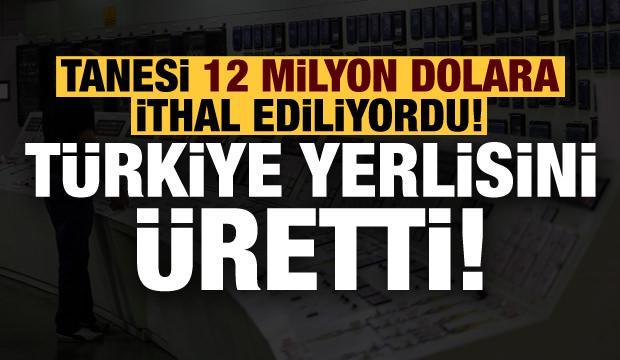 Son dakika: Tanesi 12 milyon dolardı, Türkiye 250 bin dolara yerlisini üretti!