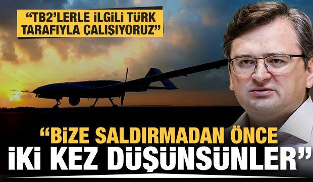 'TB2'lerle ilgili Türk tarafıyla çalışıyoruz, Bize saldırmadan önce iki kez düşünsünler'