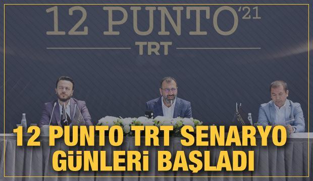 12 Punto TRT Senaryo Günleri başladı