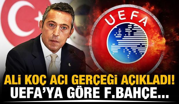 Ali Koç acı gerçeği açıkladı! UEFA'ya göre Fenerbahçe...