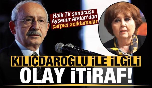 Ayşenur Arslan'dan olay 'Kılıçdaroğlu' itirafı!