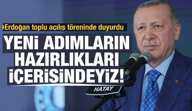 Başkan Erdoğan: Yeni adımların hazırlığı içindeyiz