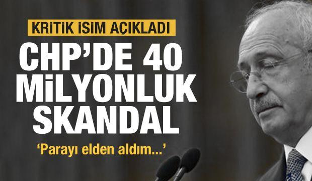 CHP'de 40 milyonluk skandal! Kritik isim açıkladı: Parayı elden aldım