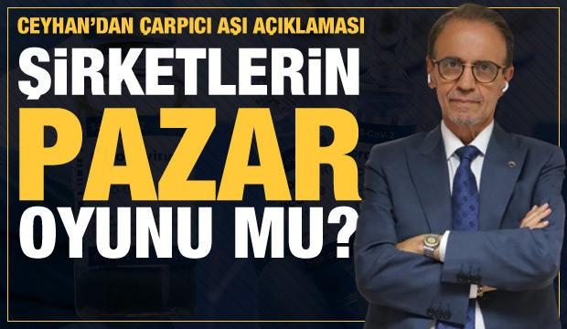 Prof. Dr. Mehmet Ceyhan kritik aşı açıklaması!