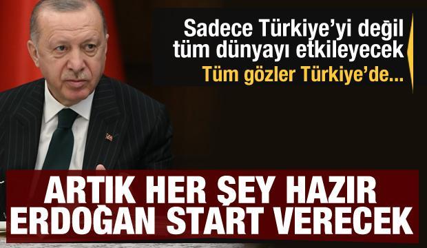 Sadece Türkiye'yi değil tüm dünyayı etkileyecek! Artık her şey hazır... Erdoğan start verecek