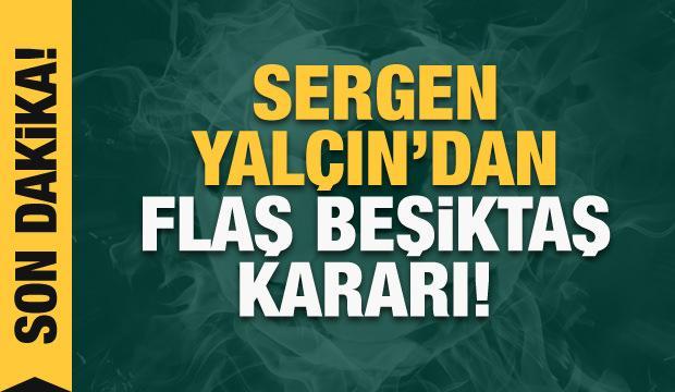 Sergen Yalçın: Beşiktaş'la artık çalışmayacağım