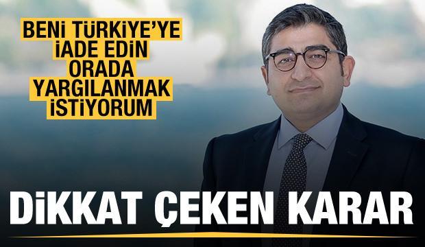 Sezgin Baran Korkmaz: Beni Türkiye'ye iade edin, orada yargılanmak istiyorum