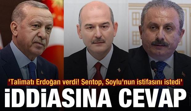 'Talimatı Erdoğan verdi! Şentop, Soylu'nun istifasını istedi' iddiasına cevap