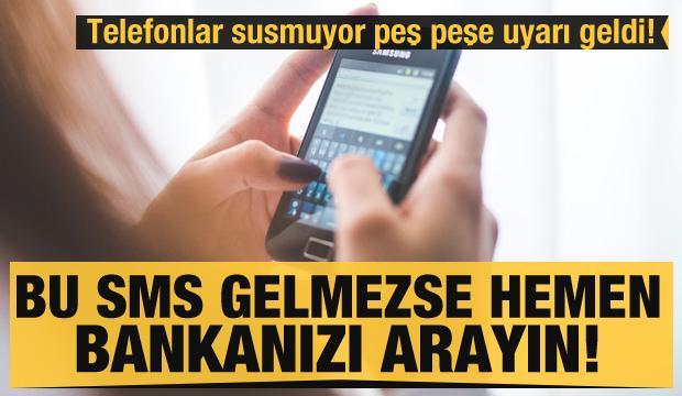 Telefonlar susmuyor peş peşe uyarı geldi! Bu SMS gelmezse acilen bankanızı arayın