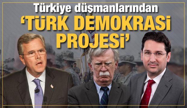Türkiye düşmanlarından 'Türk Demokrasi Projesi'