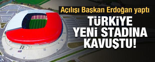 Türkiye yeni stadına kavuştu! Açılışı Başkan Erdoğan yaptı
