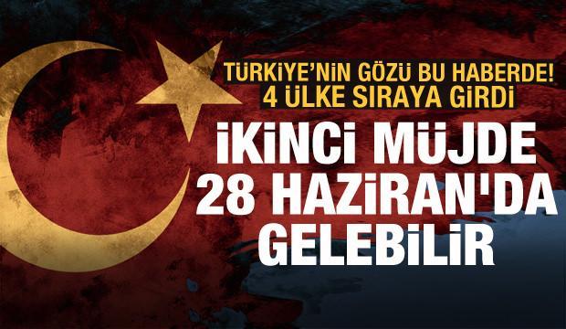 Türkiye'nin gözü bu haberde! İkinci müjde 28 Haziran'da gelebilir