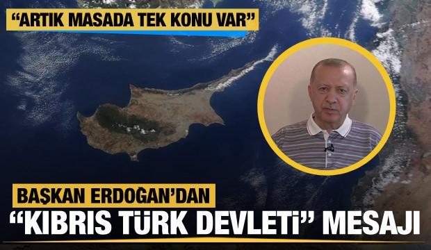 Başkan Erdoğan'dan 'Kıbrıs Türk Devleti' mesajı