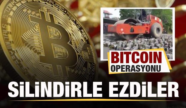 Bitcoin operasyonu! Silindirle ezdiler