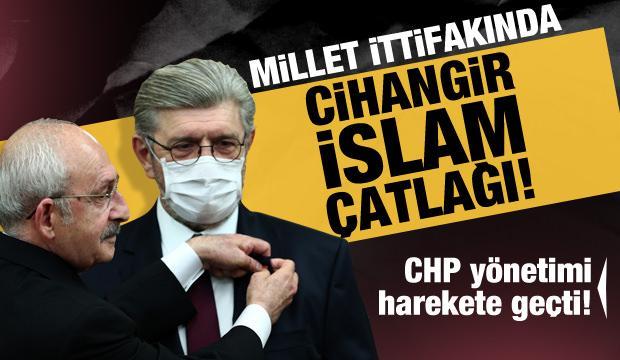 CHP yönetimi harekete geçti! Millet İttifakında 'Cihangir İslam' çatlağı